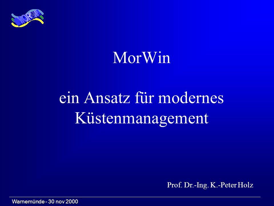Warnemünde - 30 nov 2000 MorWin ein Ansatz für modernes Küstenmanagement Prof.