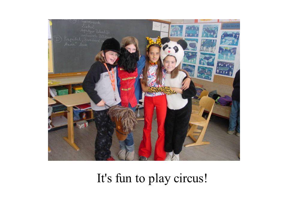 It s fun to play circus!