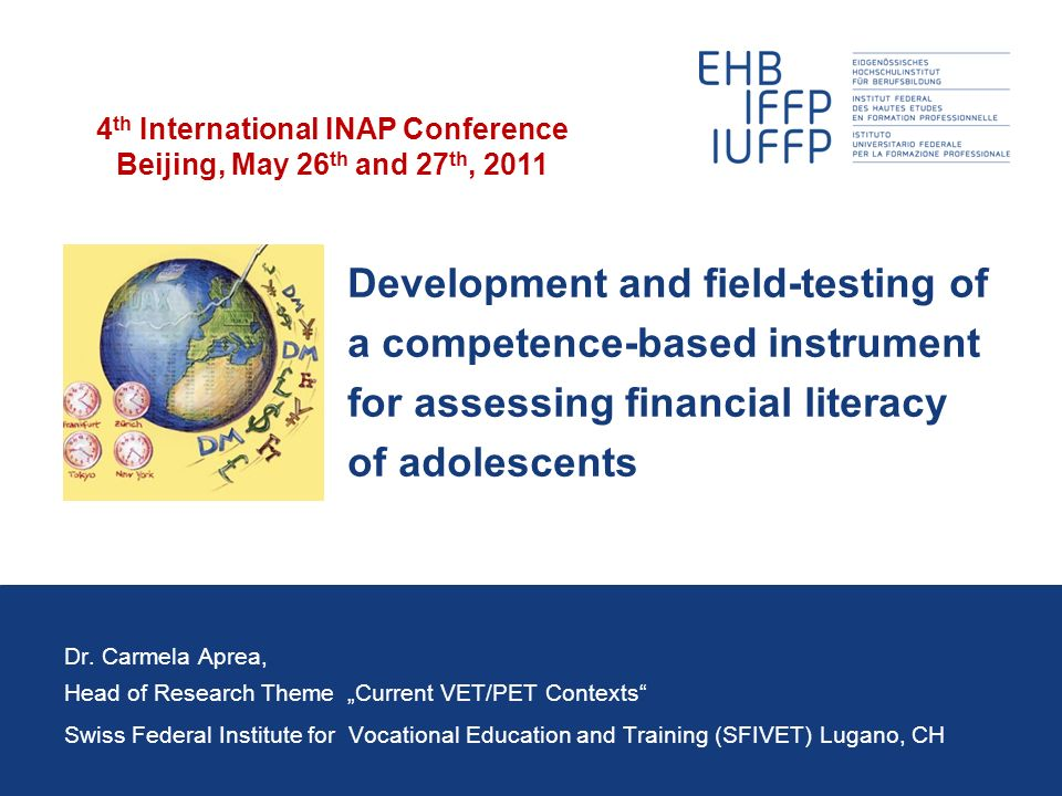 Development and field-testing of a competence-based instrument for assessing financial literacy of adolescents Dr.