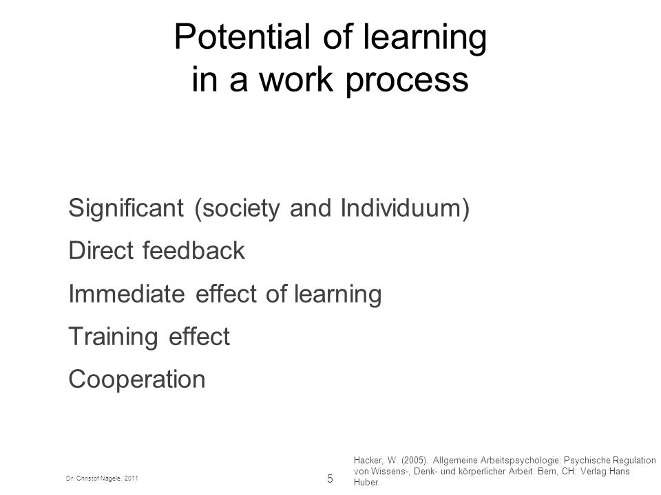 Dr.Christof Nägele, 2011 6 Quality of learning at the workplace depends on...