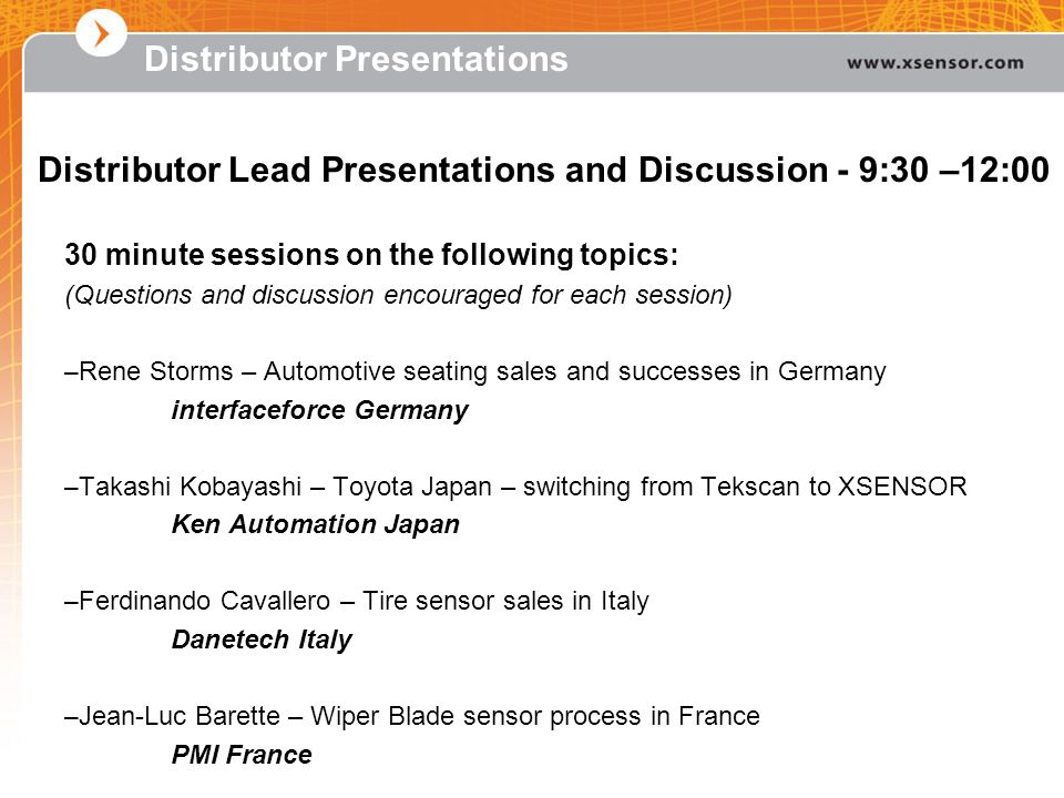 Distributor Presentations 30 minute sessions on the following topics: (Questions and discussion encouraged for each session) – Rene Storms – Automotiv
