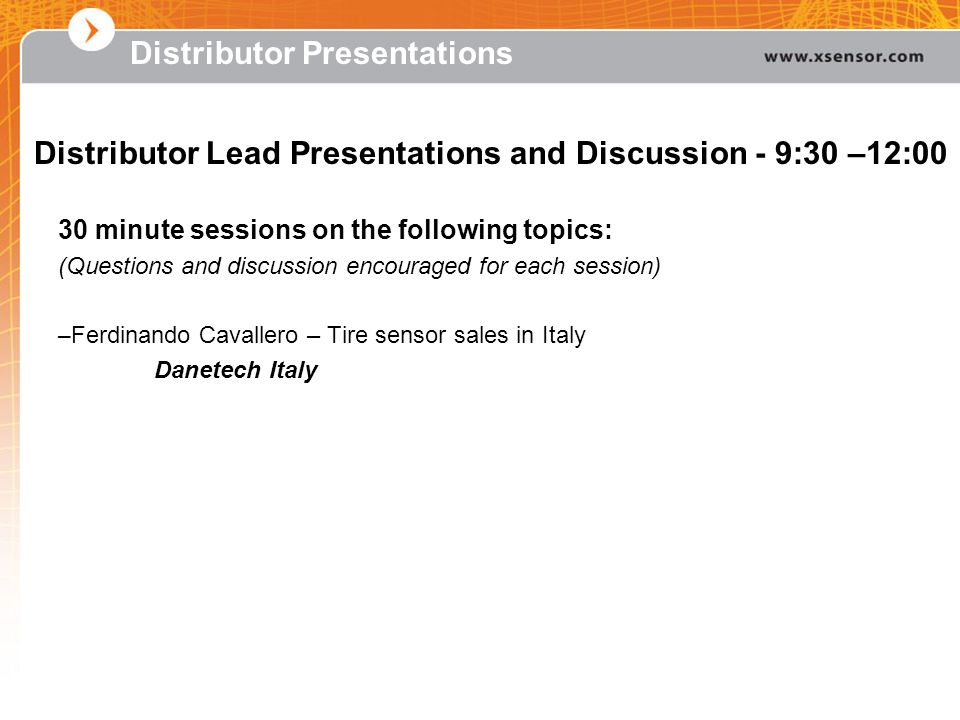 Distributor Presentations 30 minute sessions on the following topics: (Questions and discussion encouraged for each session) – Ferdinando Cavallero –
