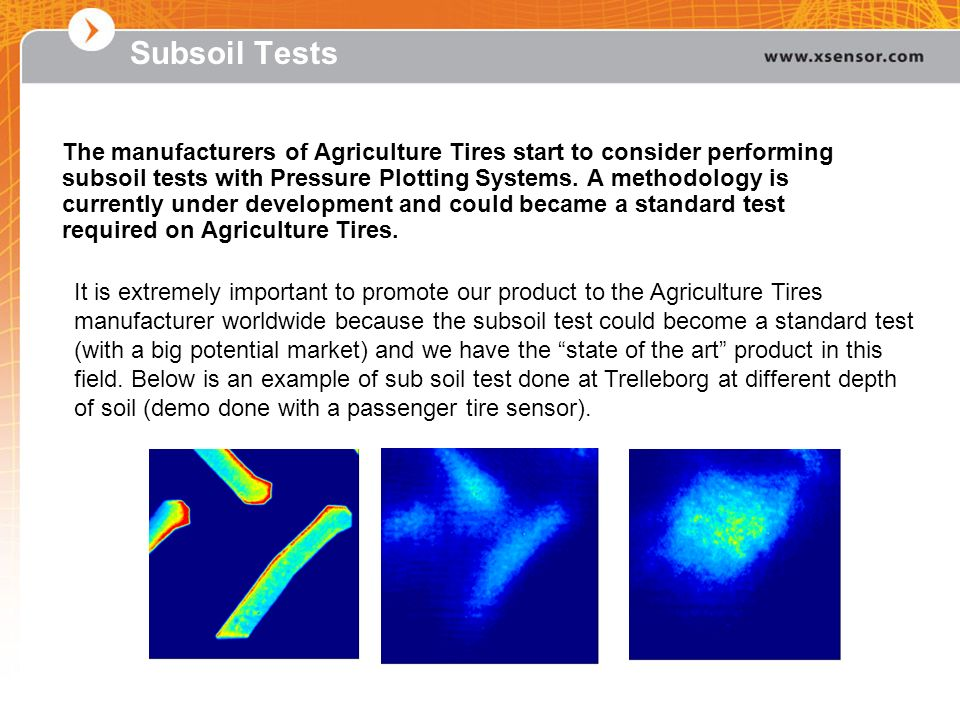 Subsoil Tests The manufacturers of Agriculture Tires start to consider performing subsoil tests with Pressure Plotting Systems. A methodology is curre