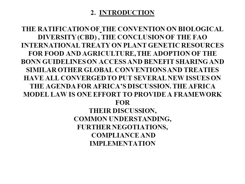2. INTRODUCTION THE RATIFICATION OF THE CONVENTION ON BIOLOGICAL DIVERSITY (CBD), THE CONCLUSION OF THE FAO INTERNATIONAL TREATY ON PLANT GENETIC RESO