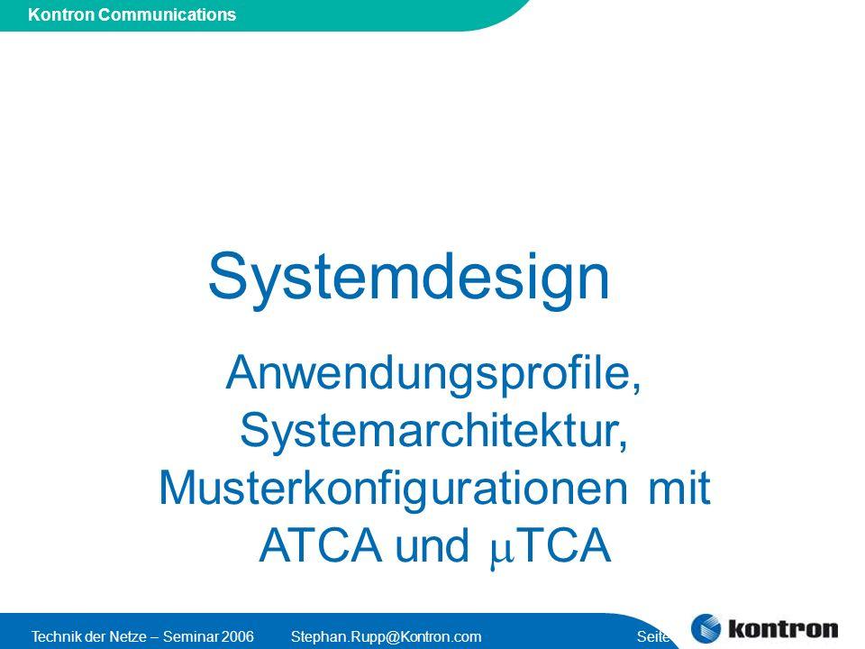 Presentation Title Kontron Communications Technik der Netze – Seminar 2006Stephan.Rupp@Kontron.com Seite 16 Systemdesign Anwendungsprofile, Systemarch