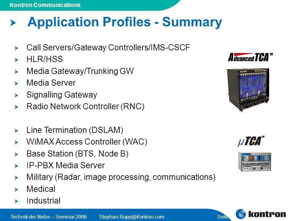 Presentation Title Kontron Communications Technik der Netze – Seminar 2006Stephan.Rupp@Kontron.com Seite 18 Application Profiles - Summary Call Server