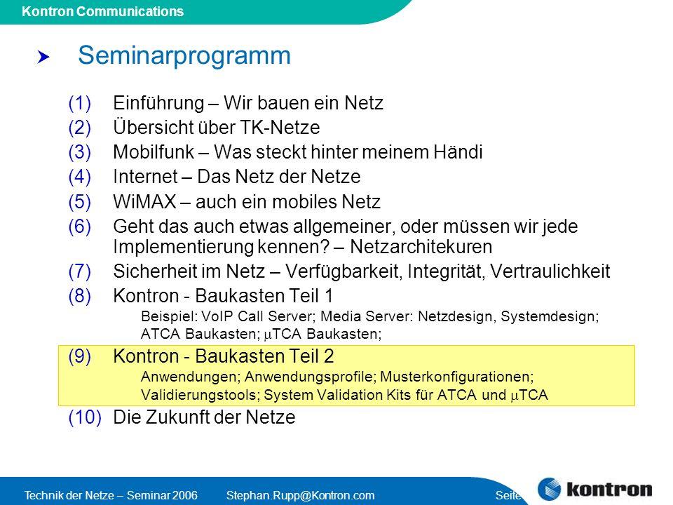 Presentation Title Kontron Communications Technik der Netze – Seminar 2006Stephan.Rupp@Kontron.com Seite 2 Seminarprogramm (1)Einführung – Wir bauen e