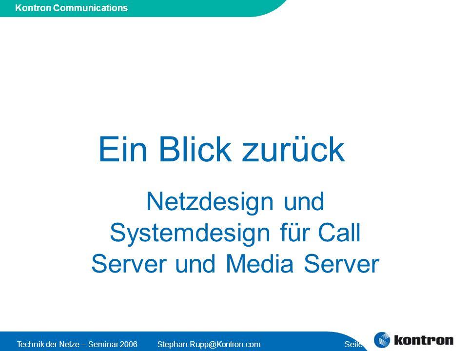 Presentation Title Kontron Communications Technik der Netze – Seminar 2006Stephan.Rupp@Kontron.com Seite 3 Ein Blick zurück Netzdesign und Systemdesig