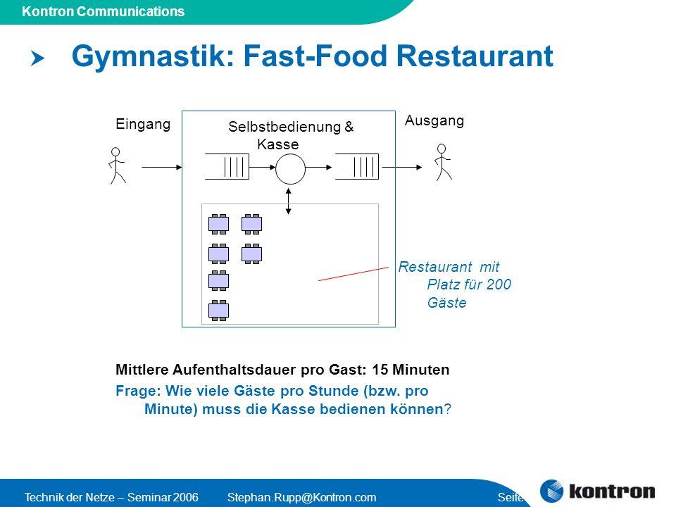 Presentation Title Kontron Communications Technik der Netze – Seminar 2006Stephan.Rupp@Kontron.com Seite 4 Gymnastik: Fast-Food Restaurant Selbstbedie