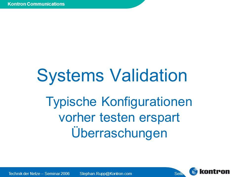 Presentation Title Kontron Communications Technik der Netze – Seminar 2006Stephan.Rupp@Kontron.com Seite 43 Systems Validation Typische Konfiguratione