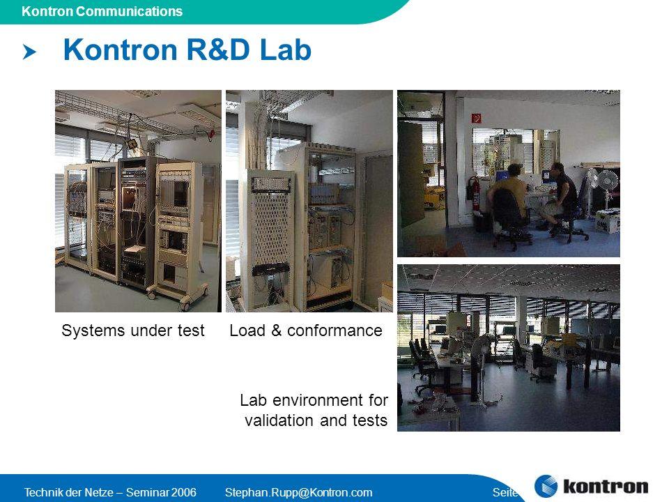 Presentation Title Kontron Communications Technik der Netze – Seminar 2006Stephan.Rupp@Kontron.com Seite 45 Kontron R&D Lab Systems under test Lab env