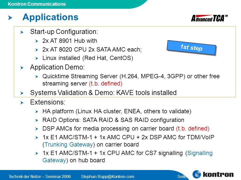 Presentation Title Kontron Communications Technik der Netze – Seminar 2006Stephan.Rupp@Kontron.com Seite 48 Applications Start-up Configuration: 2x AT