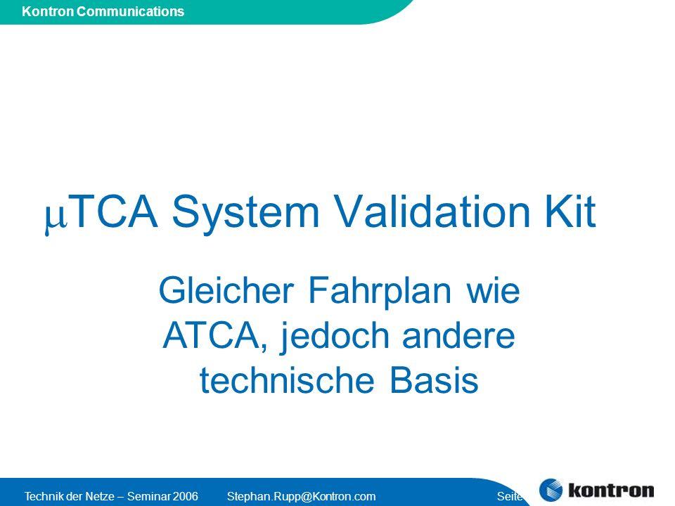 Presentation Title Kontron Communications Technik der Netze – Seminar 2006Stephan.Rupp@Kontron.com Seite 53 TCA System Validation Kit Gleicher Fahrpla