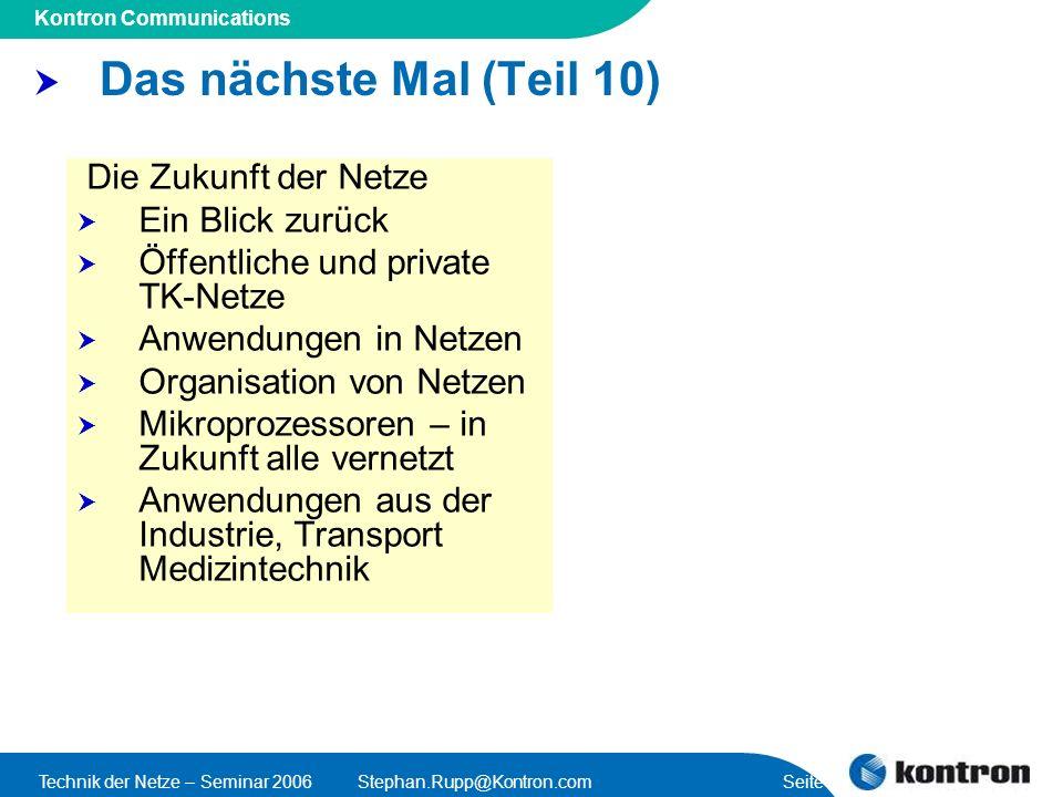 Presentation Title Kontron Communications Technik der Netze – Seminar 2006Stephan.Rupp@Kontron.com Seite 58 Das nächste Mal (Teil 10) Die Zukunft der