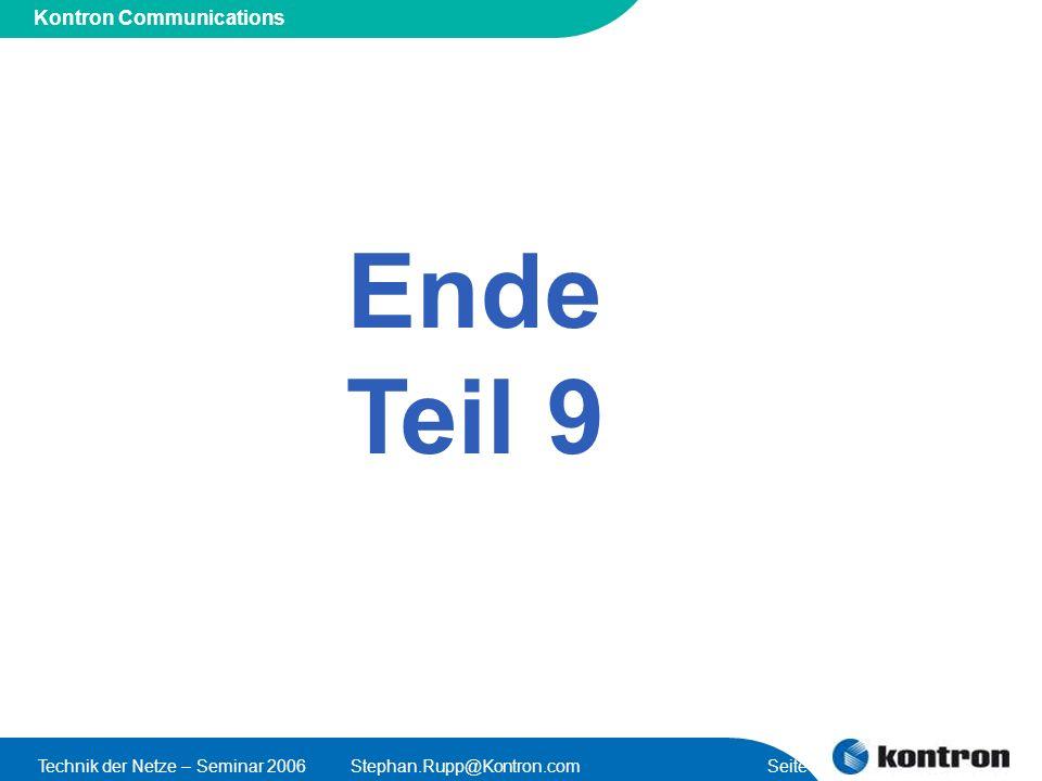 Presentation Title Kontron Communications Technik der Netze – Seminar 2006Stephan.Rupp@Kontron.com Seite 59 Ende Teil 9