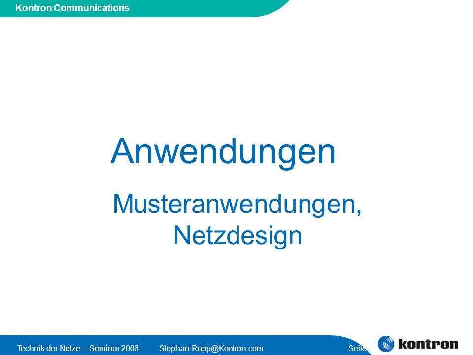 Presentation Title Kontron Communications Technik der Netze – Seminar 2006Stephan.Rupp@Kontron.com Seite 7 Anwendungen Musteranwendungen, Netzdesign