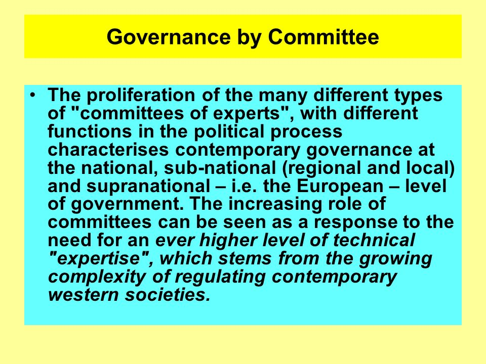 Governance by Committee The proliferation of the many different types of
