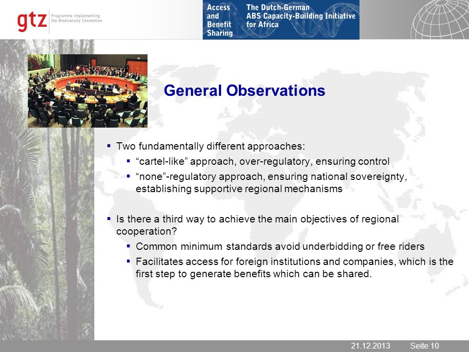 21.12.2013 Seite 10 Seite 1021.12.2013 General Observations Two fundamentally different approaches: cartel-like approach, over-regulatory, ensuring co