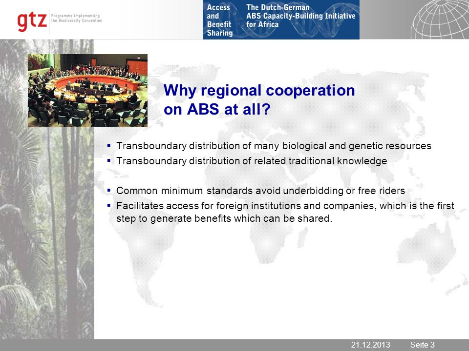 21.12.2013 Seite 3 Seite 321.12.2013 Why regional cooperation on ABS at all.