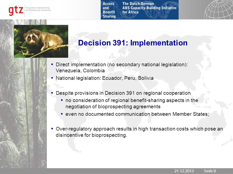 21.12.2013 Seite 6 Seite 621.12.2013 Decision 391: Implementation Direct implementation (no secondary national legislation): Venezuela, Colombia Natio