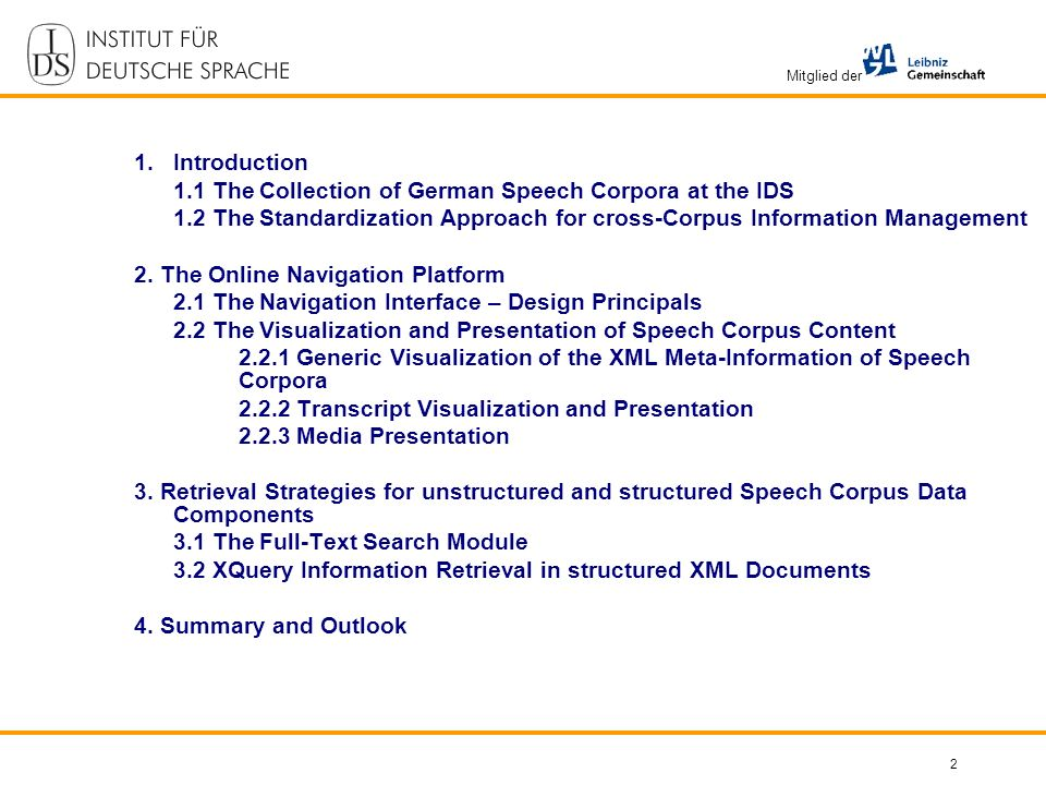 Mitglied der 2 1.Introduction 1.1 The Collection of German Speech Corpora at the IDS 1.2 The Standardization Approach for cross-Corpus Information Management 2.