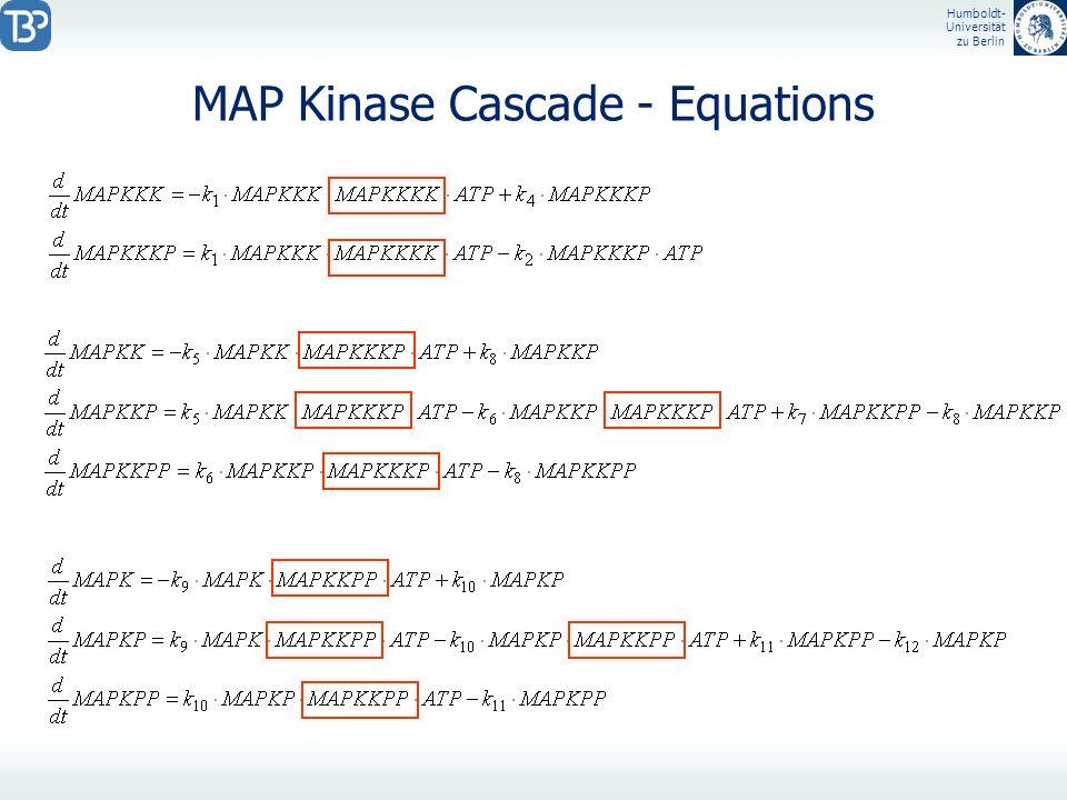 Humboldt- Universität zu Berlin MAP Kinase Cascade - Equations