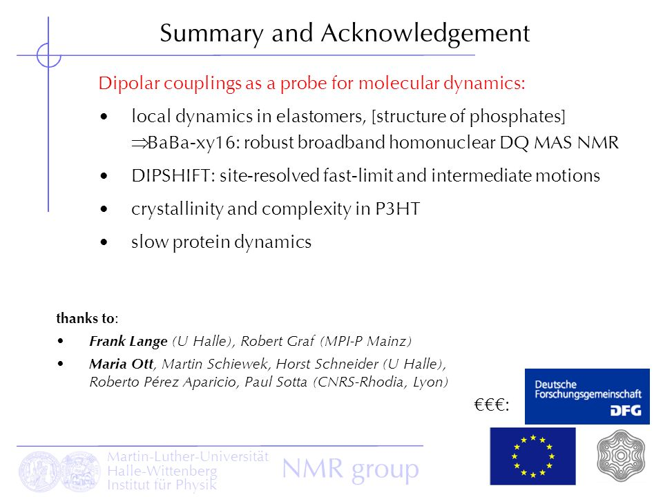 Martin-Luther-Universität Halle-Wittenberg Institut für Physik NMR group Summary and Acknowledgement Dipolar couplings as a probe for molecular dynami