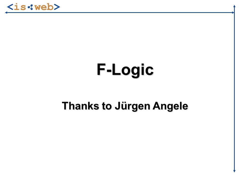 of 20 F-Logic Thanks to Jürgen Angele