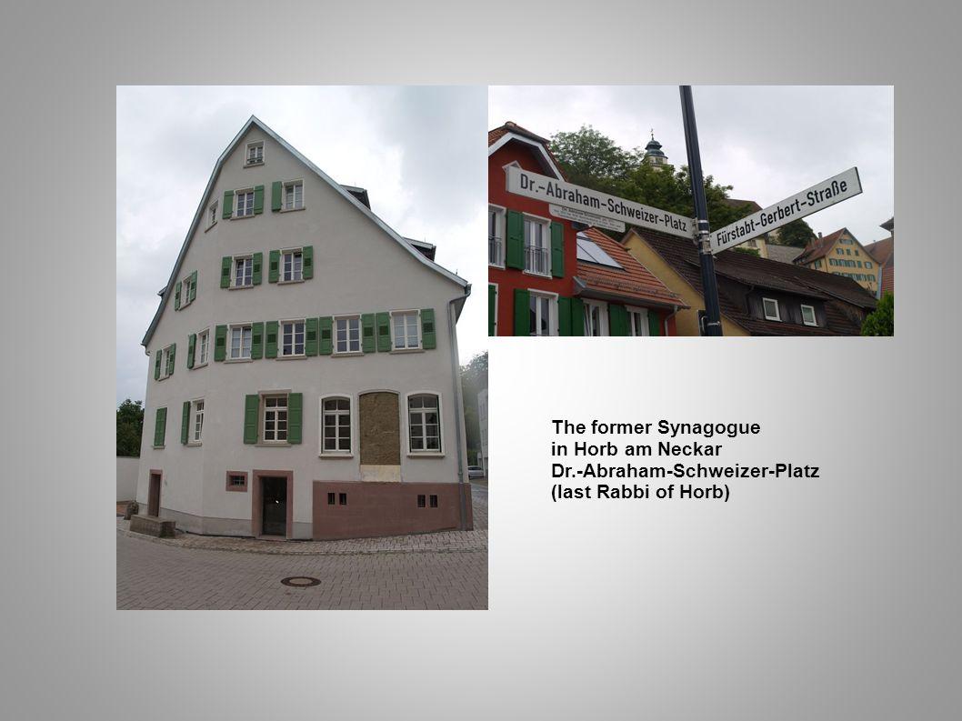 The former Synagogue in Horb am Neckar Dr.-Abraham-Schweizer-Platz (last Rabbi of Horb)