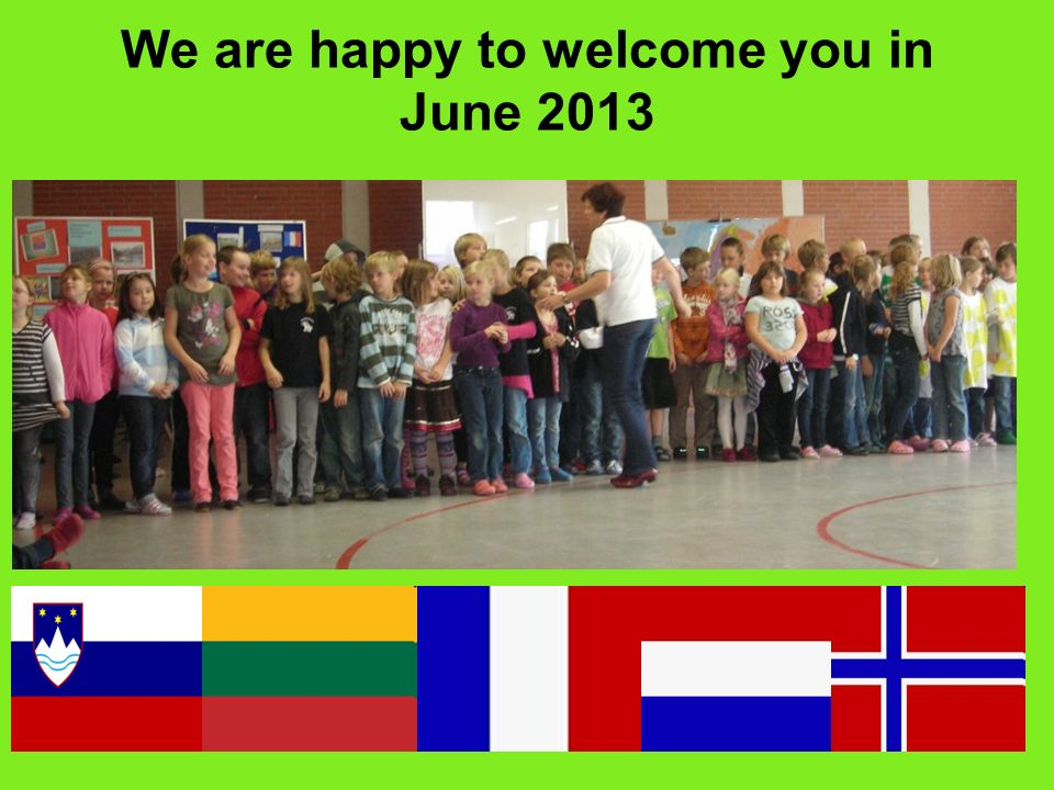 We are happy to welcome you in June 2013