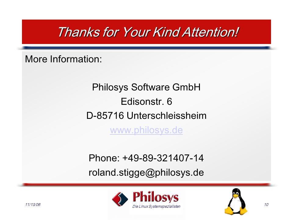 Die Linux Systemspezialisten 11/13/0610 Thanks for Your Kind Attention.