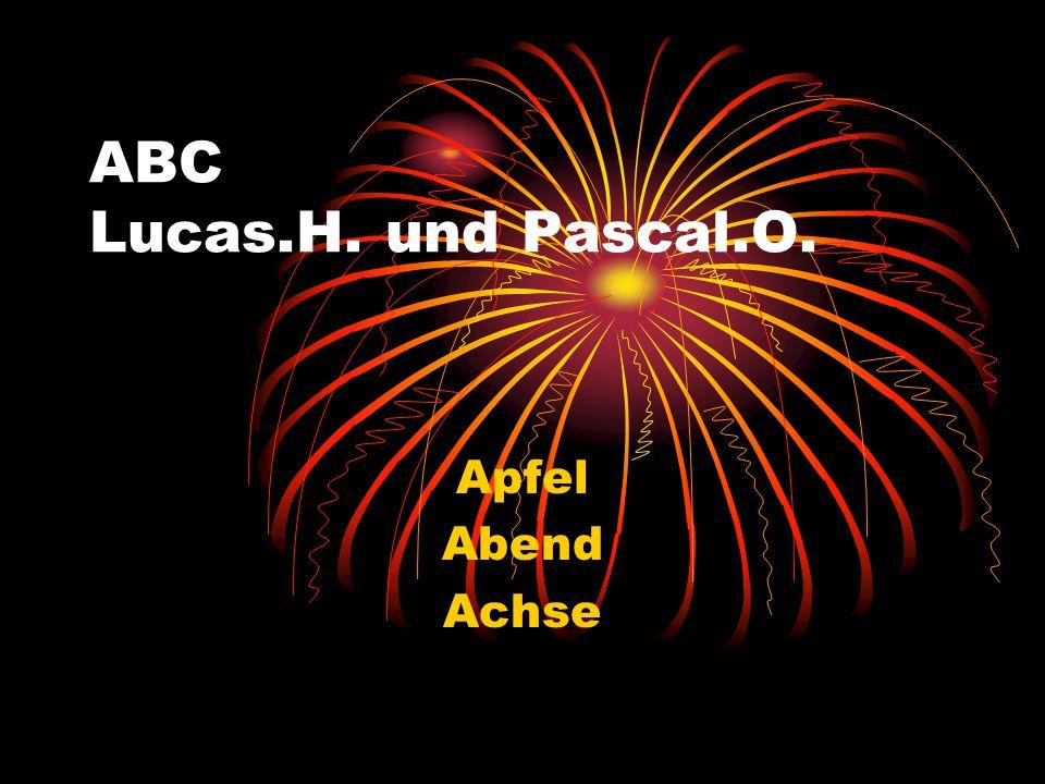 ABC Lucas.H. und Pascal.O. Apfel Abend Achse