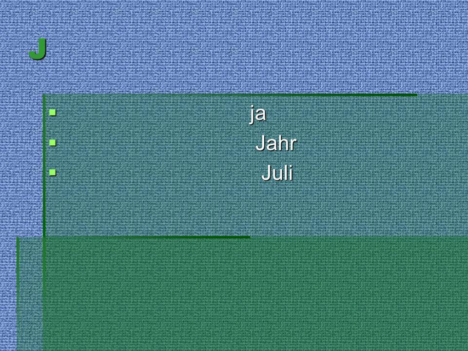 J ja ja Jahr Jahr Juli Juli