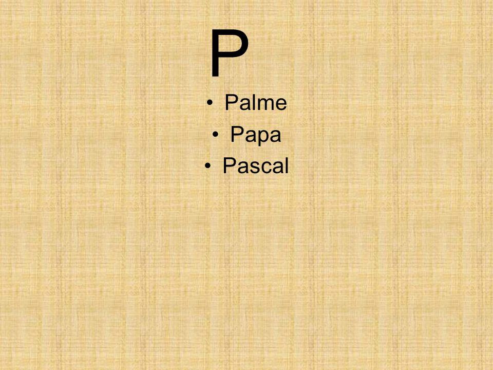 P Palme Papa Pascal