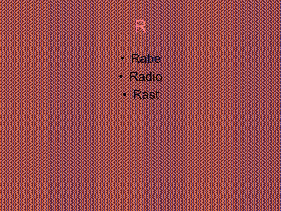 R Rabe Radio Rast