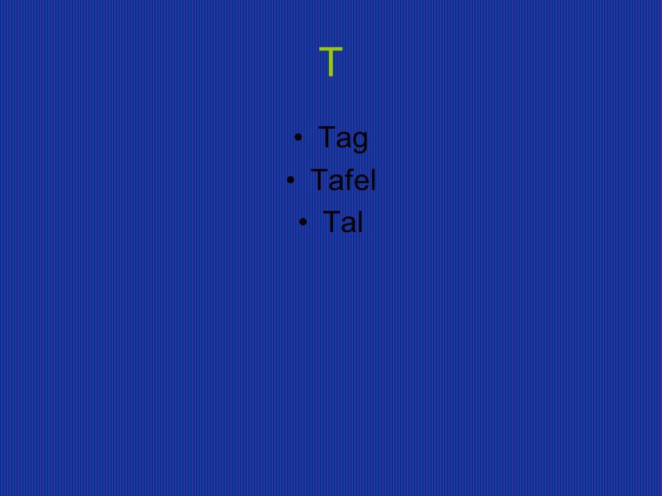 T Tag Tafel Tal
