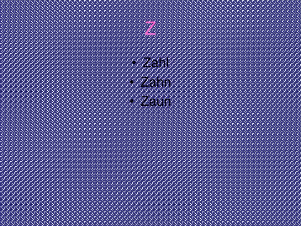 Z Zahl Zahn Zaun