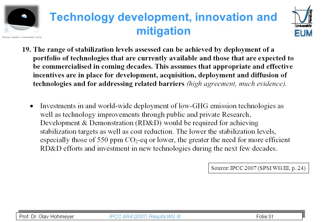 Prof. Dr. Olav Hohmeyer IPCC AR4 (2007) Results WG III Folie 31 Technology development, innovation and mitigation Source: IPCC 2007 (SPM WG III, p. 24