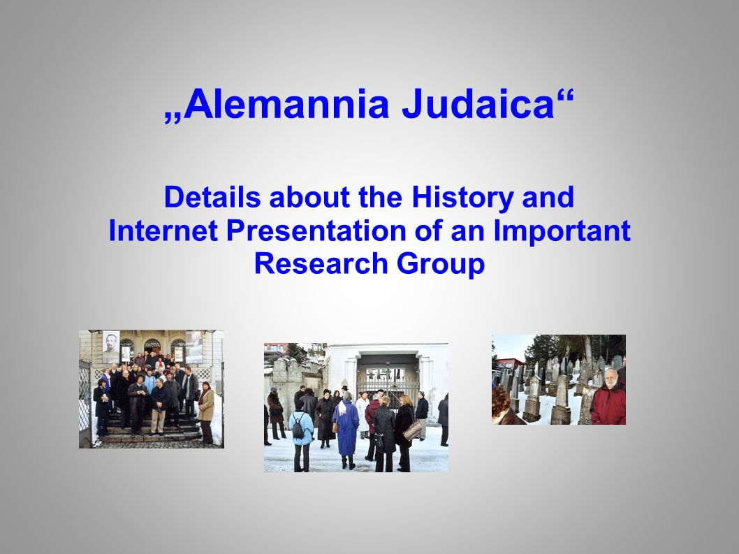 Alemannia Judaica Details about the History and Internet Presentation of an Important Research Group