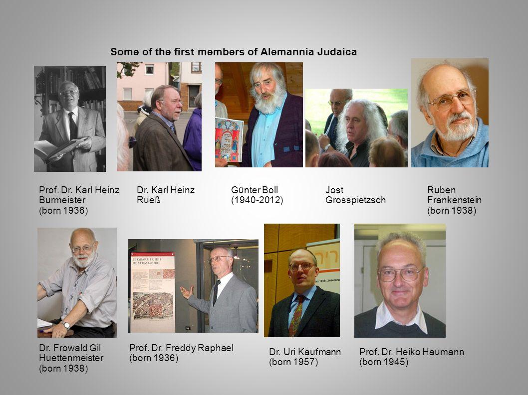 Prof. Dr. Karl Heinz Burmeister (born 1936) Dr. Karl Heinz Rueß Günter Boll (1940-2012) Some of the first members of Alemannia Judaica Jost Grosspietz