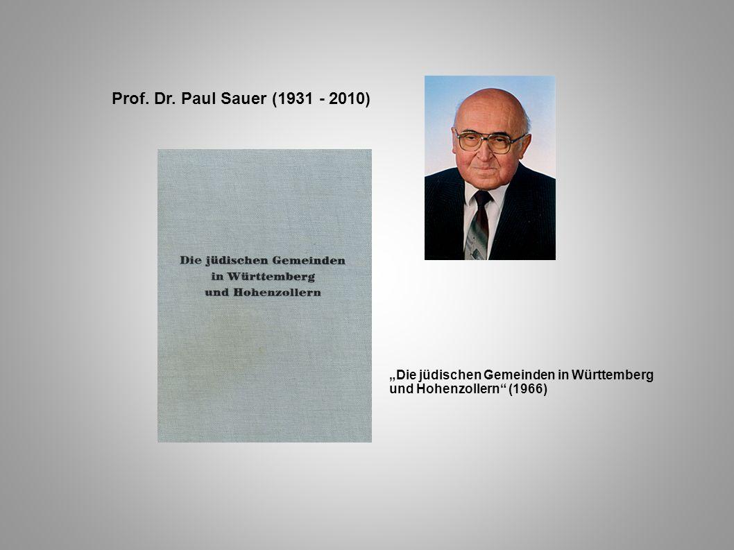 Prof. Dr. Paul Sauer (1931 - 2010) Die jüdischen Gemeinden in Württemberg und Hohenzollern (1966)