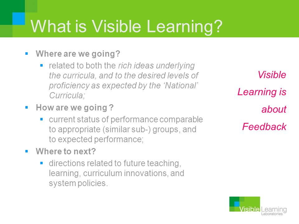 What is Visible Learning? Where are we going? related to both the rich ideas underlying the curricula, and to the desired levels of proficiency as exp