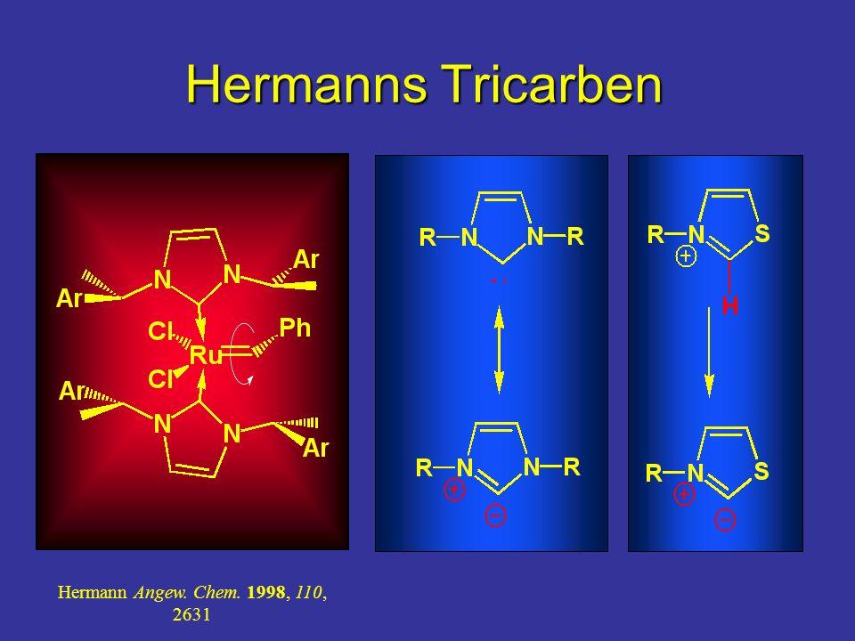 Hermanns Tricarben Hermann Angew. Chem. 1998, 110, 2631