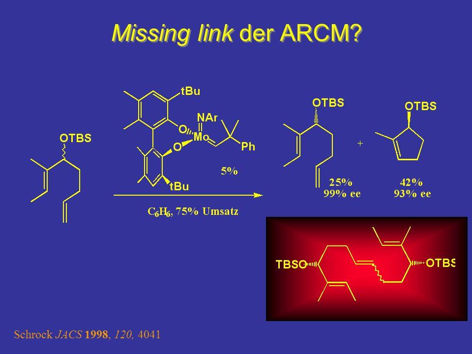 Missing link der ARCM? Schrock JACS 1998, 120, 4041