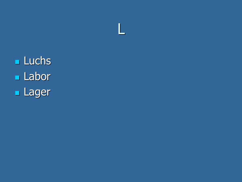 L Luchs Luchs Labor Labor Lager Lager