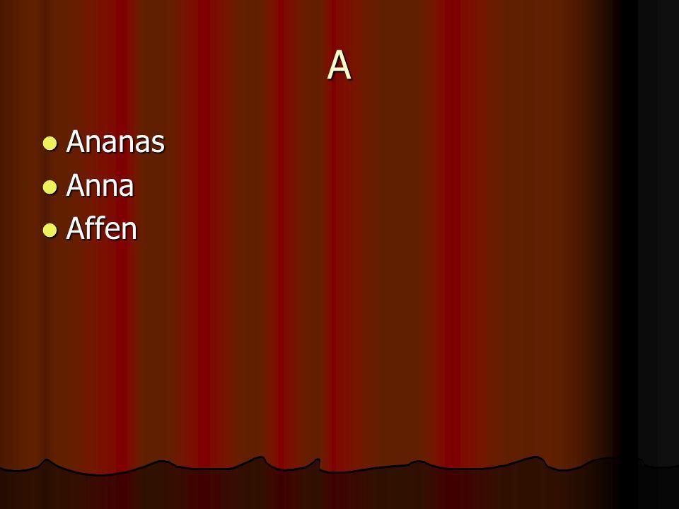 A Ananas Ananas Anna Anna Affen Affen