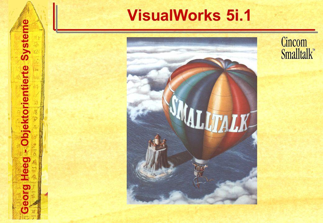 Georg Heeg - Objektorientierte Systeme VisualWorks 5i.1