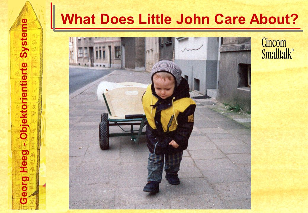 Georg Heeg - Objektorientierte Systeme What Does Little John Care About?