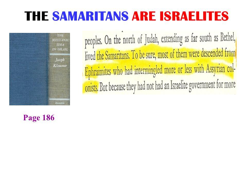 THE SAMARITANS ARE ISRAELITES Page 186