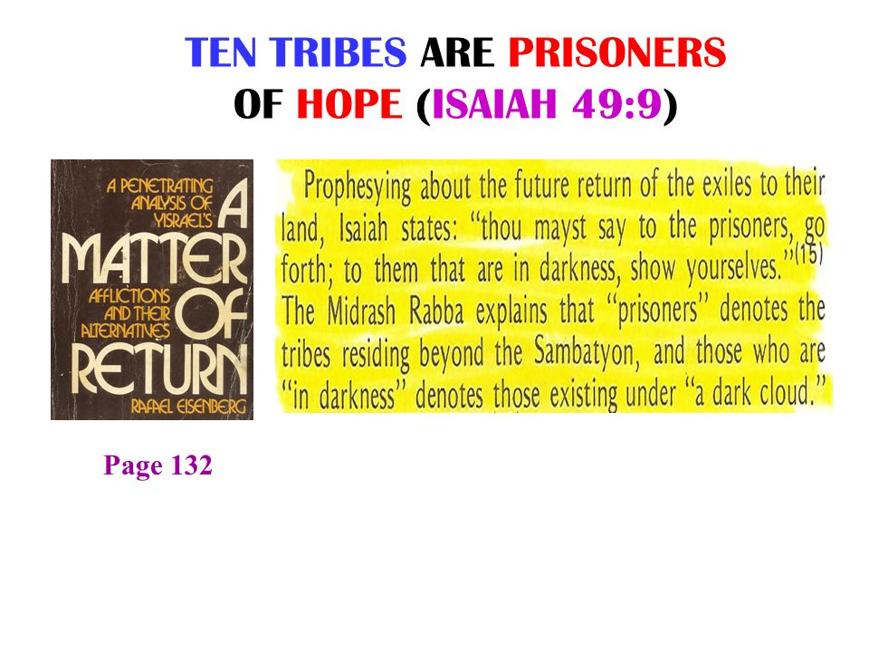 TEN TRIBES ARE PRISONERS OF HOPE (ISAIAH 49:9) Page 132